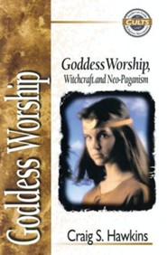 Goddess Worship, Witchcraft, and Neo-Paganism - eBook