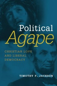 Political Agape: Prophetic Christianity and liberal Democracy