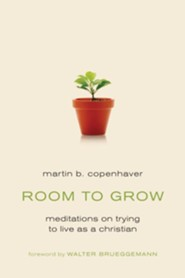 Room to Grow: Meditations on Trying to Live as a a Christian