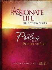 Psalms: Poetry on Fire Book Two 12-week Study Guide: The Passionate Life Bible Study Series - eBook
