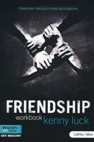 Friendship: Transform Through Strong Relationships, Member Book
