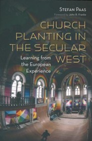 Church Planting in the Secular West: Learning from the European Experience