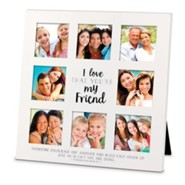I Love That You Are My Friend, Collage Frame