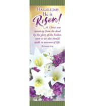 Hallelujah, He Is Risen! (Romans 6:4, KJV) Bookmarks, 25