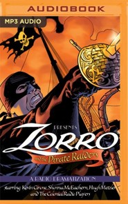 Zorro and the Pirate Raiders: A Radio Dramatization - unabridged audio book on MP3-CD