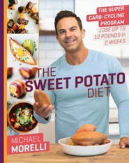The Sweet Potato Diet: The Super Carb-Cycling Program to Lose 10 Pounds in 2 Weeks - eBook