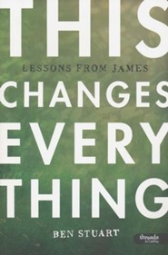 This Changes Everything: Lessons from James, Member Book
