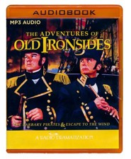 The Adventures of Old Ironsides: A Radio Dramatization on MP3-CD