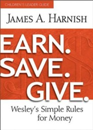 Earn. Save. Give. Children's Leader Guide: Wesley's Simple Rules for Money