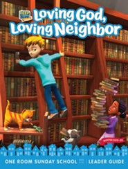 Deep Blue Connects: Loving God, Loving Neighbor One Room Sunday School Extra Leader Guide, Winter 2019-20