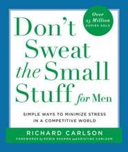 Don't Sweat The Small Stuff for Men   -     By: Richard Carlson