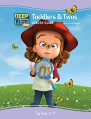Deep Blue: Toddlers & Twos Leader Guide, Spring 2018  - Slightly Imperfect