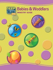 Deep Blue: Babies and Woddlers Annual Ministry Guide 2017-18