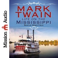 Life on the Mississippi - unabridged audiobook on CD