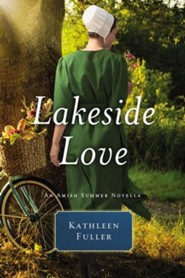 Lakeside Love: An Amish Summer Novella / Digital original - eBook