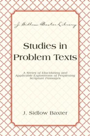 Studies In Problem Texts: A Series of Elucidating and Applicable Expositions of Perplexing Scripture Passages - eBook