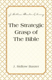 The Strategic Grasp Of The Bible - eBook