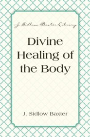 Divine Healing Of The Body - eBook