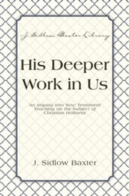 His Deeper Work In Us: An Inquiry into New Testament Teaching on the Subject of Christian Holiness - eBook