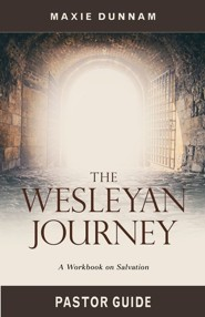 The Wesleyan Journey: A Workbook on Salvation, Pastor Guide