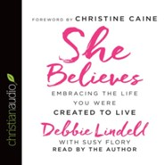 She Believes: Embracing the Life You Were Created to Live - unabridged audio book on CD