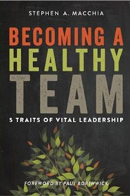 Becoming a Healthy Team: 5 Traits of Vital Leadership