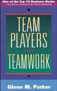 Team Players and Teamwork  -     By: Glenn M. Parker