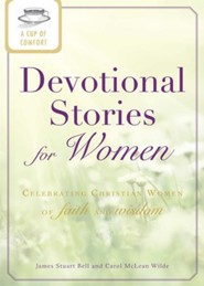 A Cup of Comfort Devotional Stories for Women: Celebrating Christian women of faith and wisdom - eBook