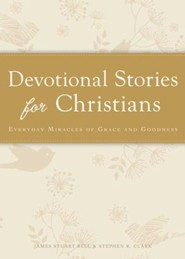 Devotional Stories for Christians: Everyday miracles of grace and goodness - eBook
