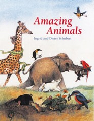 Amazing Animals   -     By: Ingrid Schubert, Dieter Schubert     Illustrated By: Ingrid Schubert