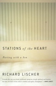Stations of the Heart: Parting with a Son   -     By: Richard Lischer