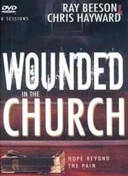 Wounded in the Church: Hope Beyond the Pain, DVD Study