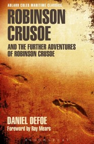 Robinson Crusoe and the Further Adventures of Robinson Crusoe  -     By: Daniel Defoe