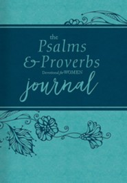 The Psalms and Proverbs Devotional Journal for Women