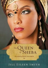 The Queen of Sheba (Ebook Shorts) (The Loves of King Solomon Book #4) - eBook