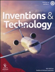 God's Design for the Physical World: Inventions & Technology  Student Text (4th Edition)