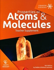 God's Design for Chemistry & Ecology: Properties of Atoms &  Molecules Teacher Guide (4th Edition)