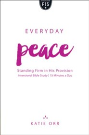 Everyday Peace: Standing Firm in His Provision