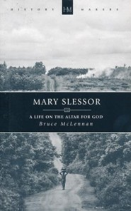 Mary Slessor: A Life on the Altar for God