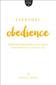 Everyday Obedience: Walking Purposefully in His Grace