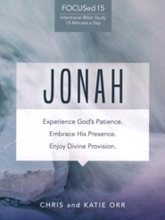 Jonah: Experience God's Patience. Embrace His Presence. Enjoy Divine Provision.