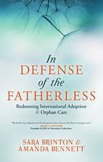 In Defence of the Fatherless  -     By: Amanda Bennet, Sara Brinton