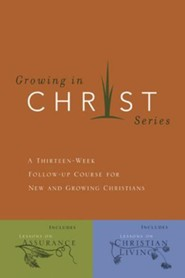Growing in Christ, 2 Volumes in 1: Lessons on Assurance and Lessons on Christian Living