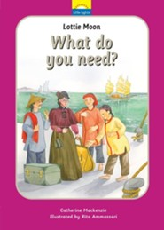 Lottie Moon What do you need? The true story of Lottie Moon and the Christmas Offering