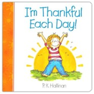 I'm Thankful Each Day! Board Book  -     By: P.K. Hallinan