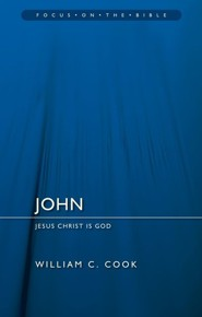 John: Jesus Christ Is God (Focus on the Bible)