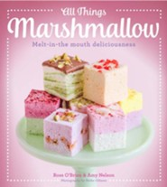 All Things Marshmallow  -     By: Ross O'Brien, Amy Nelson