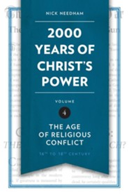2,000 Years of Christ's Power: The Age of Religious Conflict - Volume 4