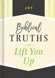 Joy: Biblical Truths that Lift You Up