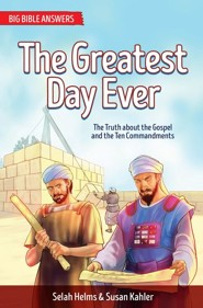 The Greatest Day Ever: The Truth About the Gospel and the Ten Commandments - Book 2